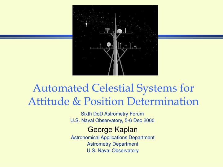automated celestial systems for attitude position determination n.