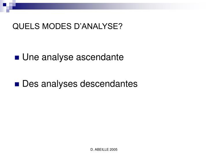 QUELS MODES D'ANALYSE?
