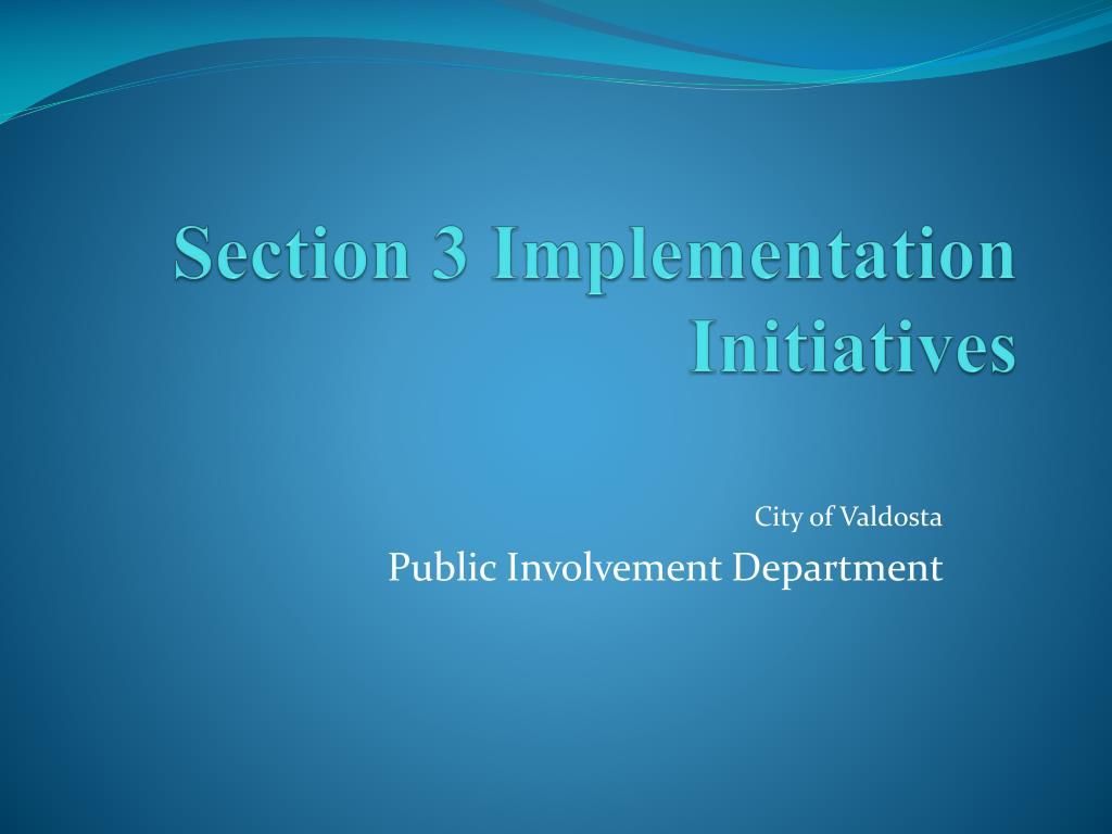 section 3 implementation initiatives l.