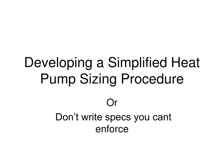 developing a simplified heat pump sizing procedure n.