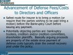advancement of defense fees costs to directors and officers