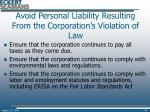 avoid personal liability resulting from the corporation s violation of law