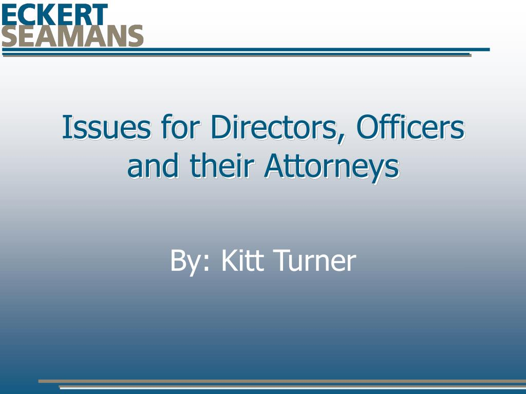 issues for directors officers and their attorneys l.