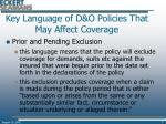 key language of d o policies that may affect coverage