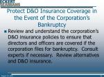 protect d o insurance coverage in the event of the corporation s bankruptcy