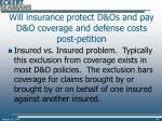 will insurance protect d os and pay d o coverage and defense costs post petition