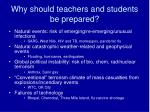 why should teachers and students be prepared