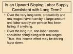 is an upward sloping labor supply consistent with long term