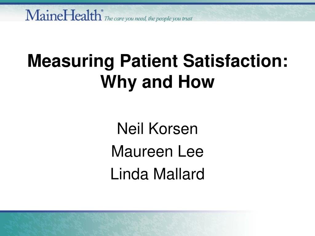measuring patient satisfaction why and how l.