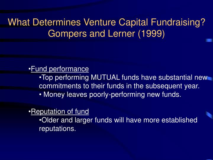 what determines venture capital fundraising gompers and lerner 1999 n.