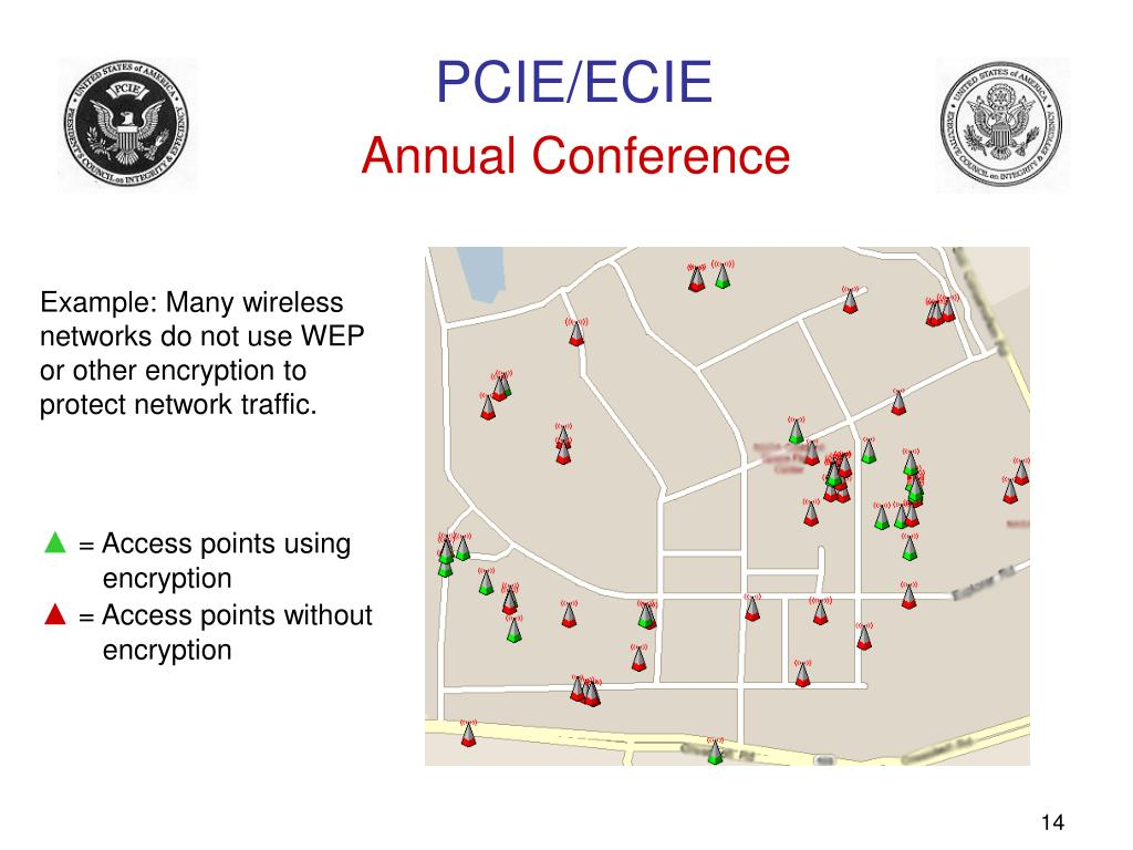 Example: Many wireless networks do not use WEP or other encryption to protect network traffic.