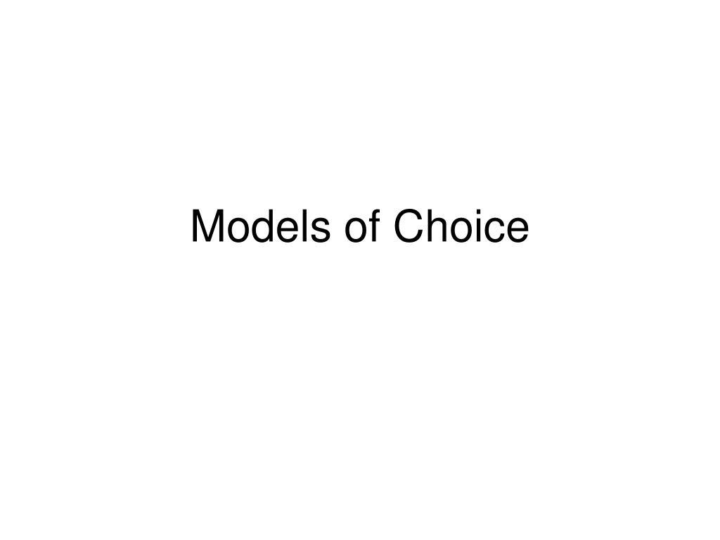 models of choice l.