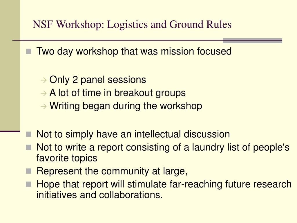NSF Workshop: Logistics and Ground Rules