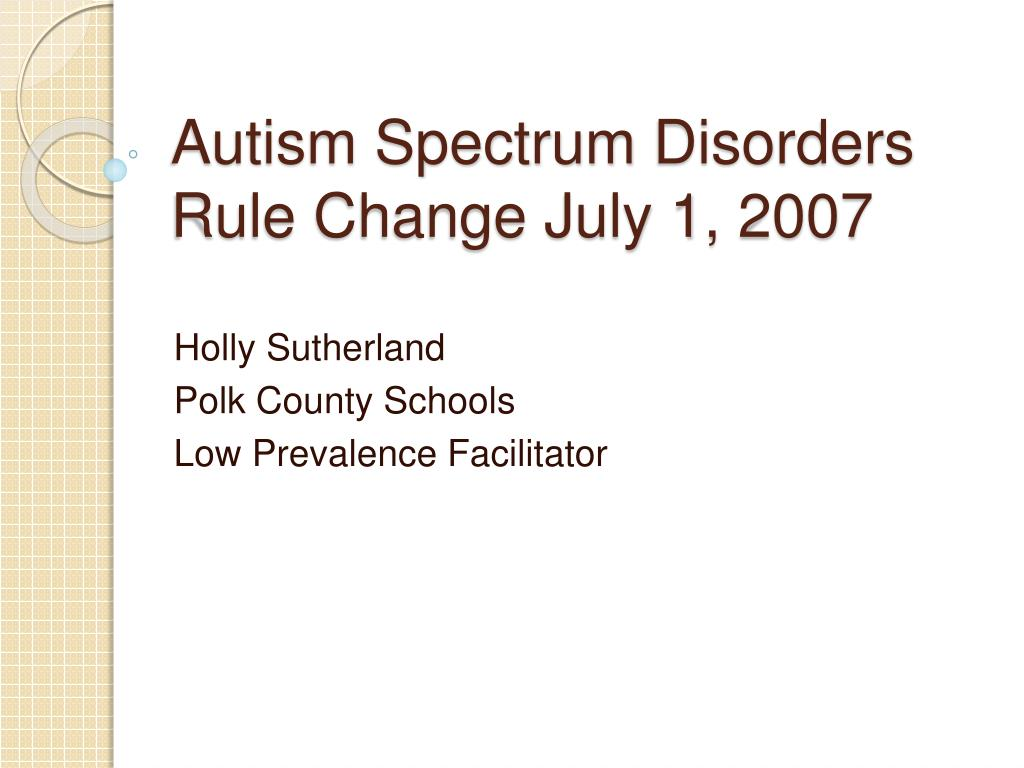 autism spectrum disorders rule change july 1 2007 l.