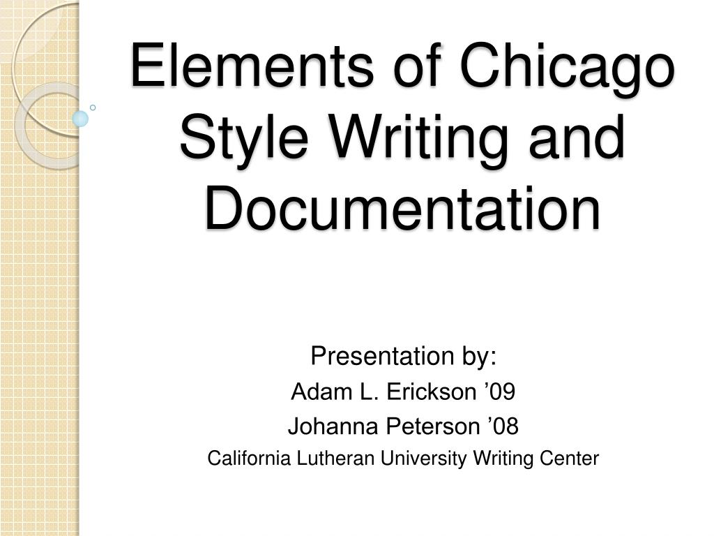 elements of chicago style writing and documentation l.