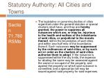 statutory authority all cities and towns