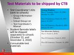test materials to be shipped by ctb
