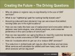 creating the future the driving questions
