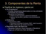 3 componentes de la renta39