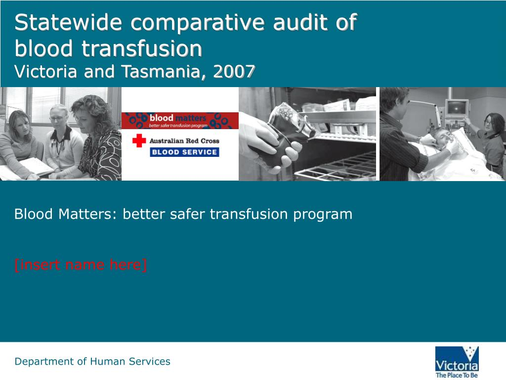 statewide comparative audit of blood transfusion victoria and tasmania 2007 l.