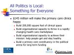all politics is local something for everyone