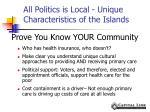 all politics is local unique characteristics of the islands