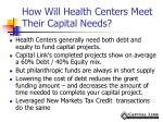how will health centers meet their capital needs