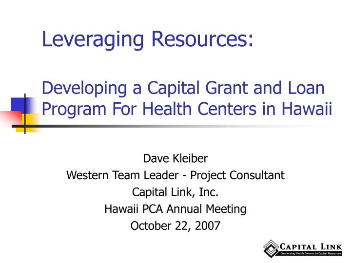 leveraging resources developing a capital grant and loan program for health centers in hawaii n.