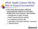 which health centers will be able to expand successfully