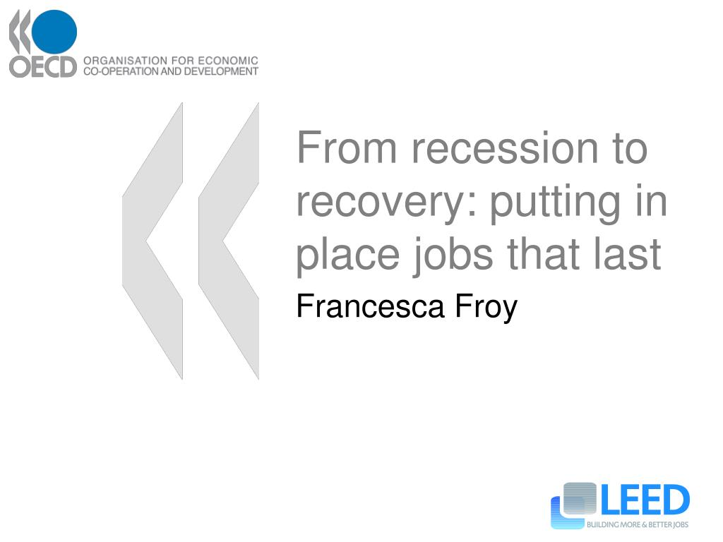 from recession to recovery putting in place jobs that last l.