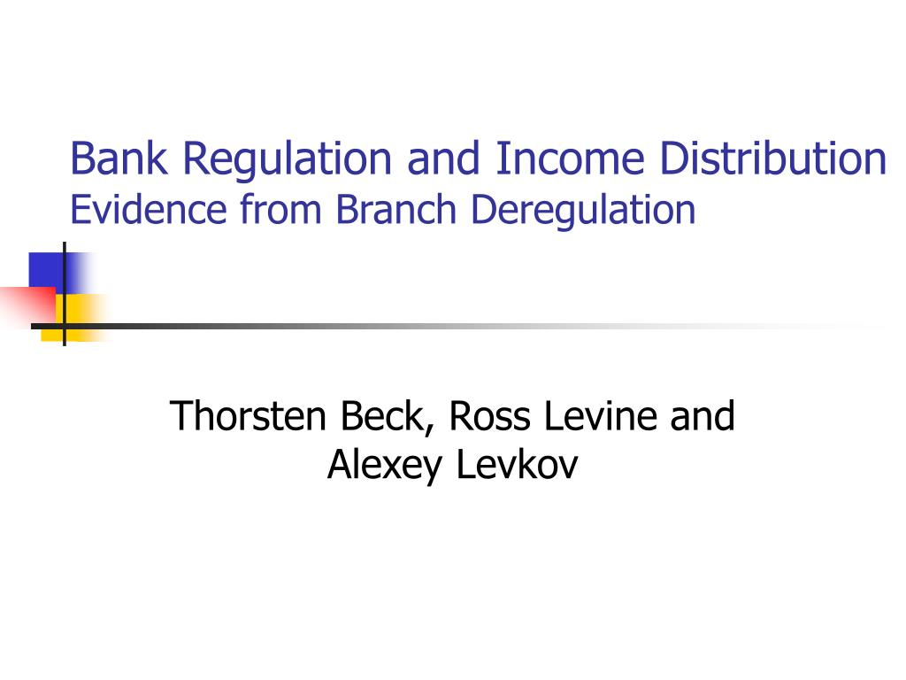 bank regulation and income distribution evidence from branch deregulation l.