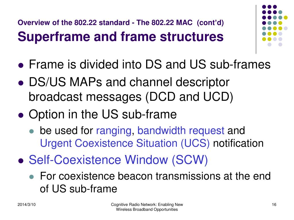 Overview of the 802.22 standard - The 802.22 MAC