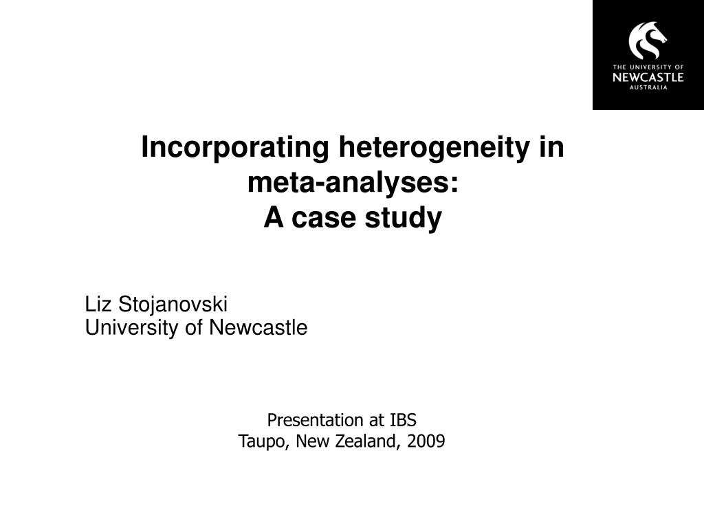 incorporating heterogeneity in meta analyses a case study l.