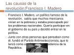 las causas de la revoluci n francisco i madero