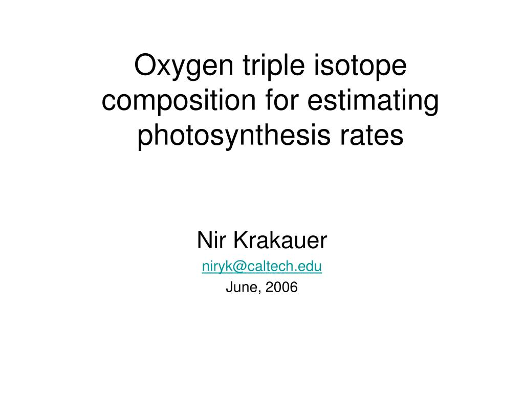 oxygen triple isotope composition for estimating photosynthesis rates l.