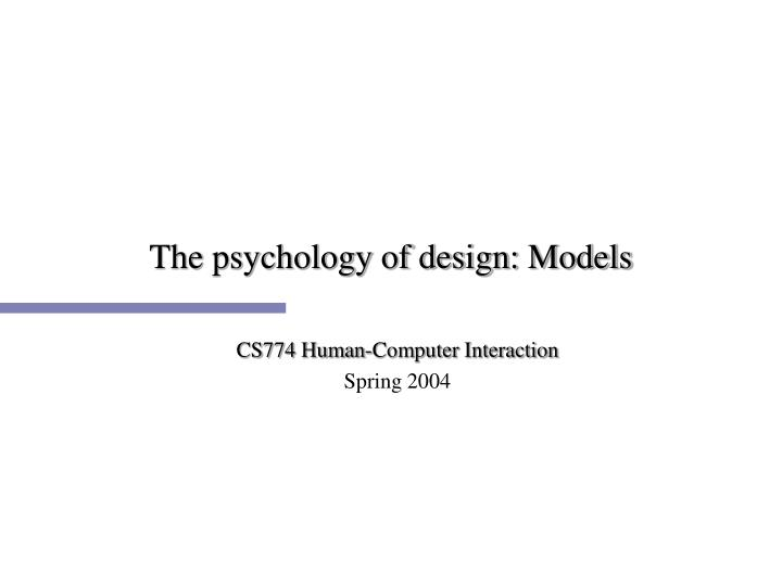 The psychology of design models