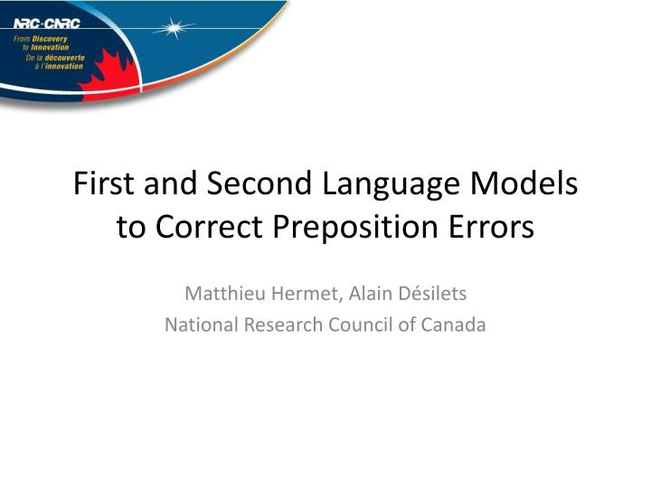 first and second language models to correct preposition errors n.