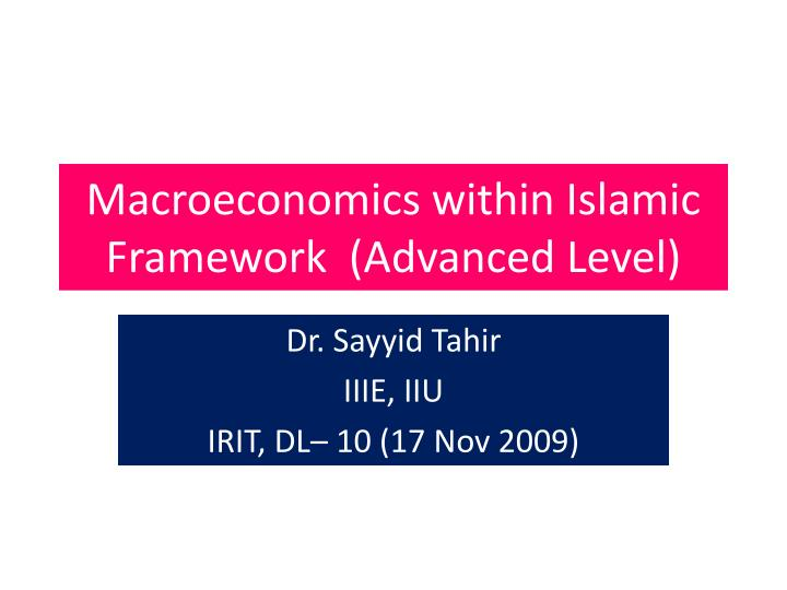 Macroeconomics within islamic framework advanced level