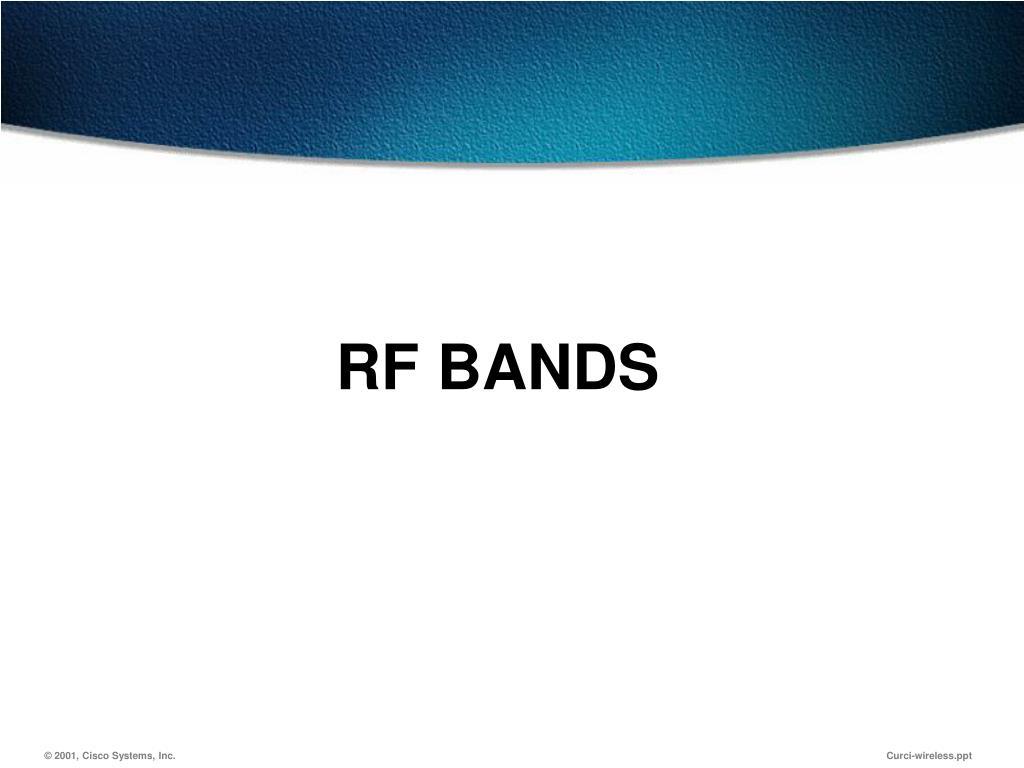RF BANDS