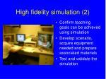 high fidelity simulation 2
