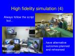 high fidelity simulation 4
