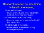 research needed on simulation in healthcare training