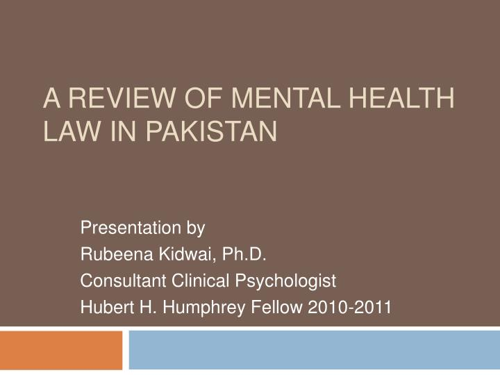 A review of mental health law in pakistan