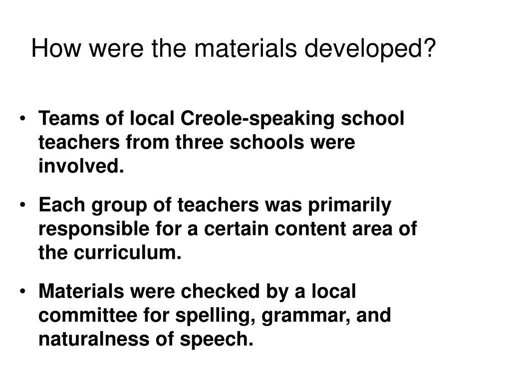 How were the materials developed?