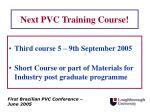 next pvc training course