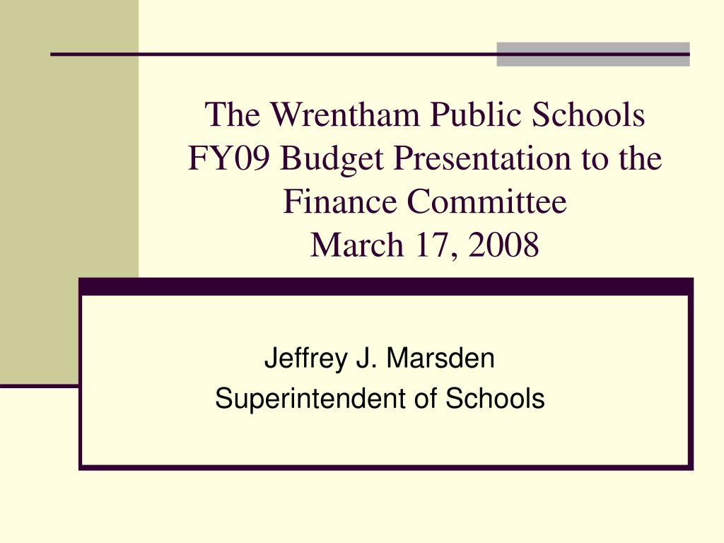 the wrentham public schools fy09 budget presentation to the finance committee march 17 2008 l.