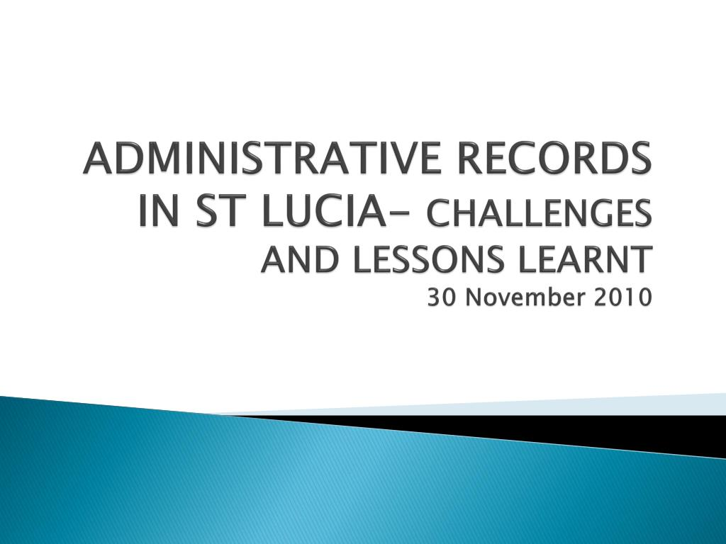 administrative records in st lucia challenges and lessons learnt 30 november 2010 l.