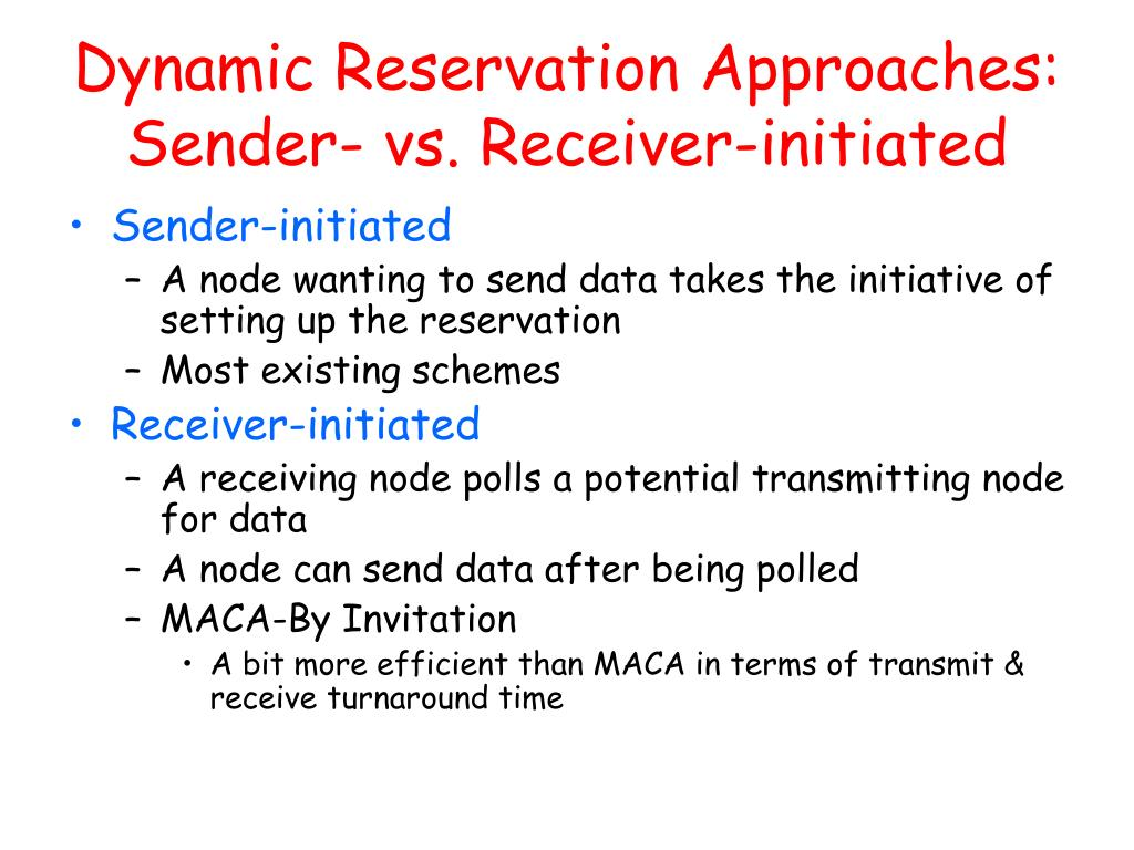 Dynamic Reservation Approaches: Sender- vs. Receiver-initiated