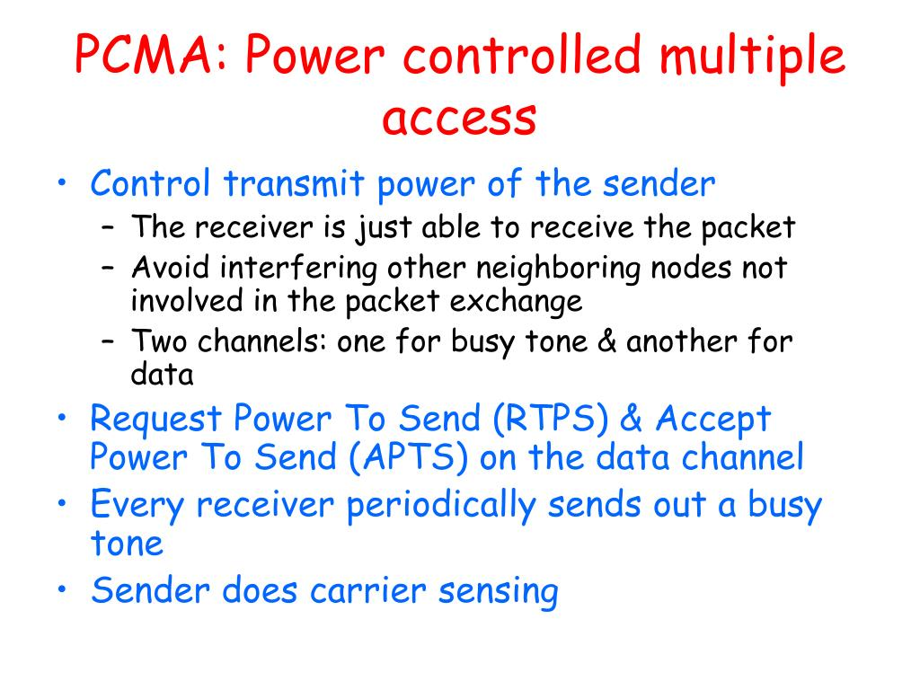 PCMA: Power controlled multiple access