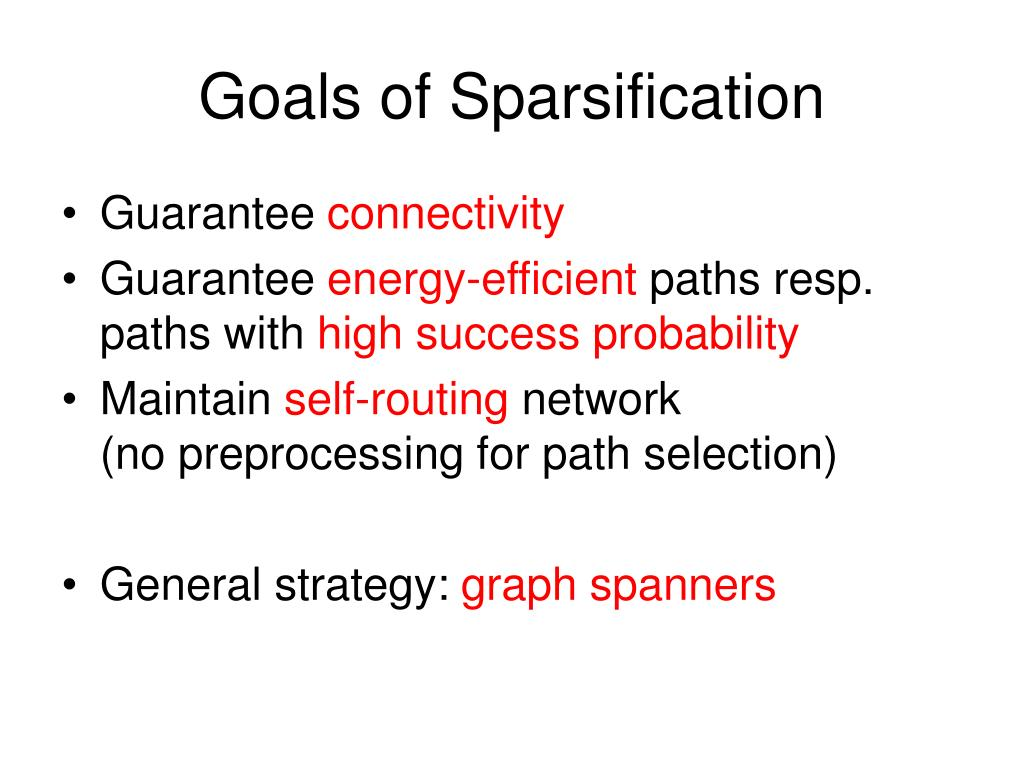 Goals of Sparsification